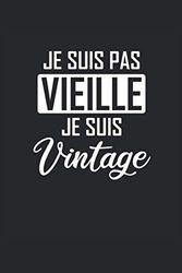 Je Suis Pas Vieille Je Suis Vintage Journal Notebook