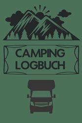 Camping Logbuch: Tagebuch für die Reise mit dem Camper Wohnwagen oder Wohnmobil | Reisemobil Notizbuch inkl. Checklisten