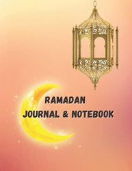 Ramadan Journal & Notebook: write a daily goals with this holy Month, planner journal notebook 120 pages for all