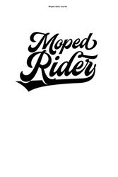 Moped riders Journal: 100 Pages | Graph Paper Grid Interior | Fan Riding Rider Scooter Gift Mopeds Driver Team Mechanic Moped Motorcycle Ride Motorbike Biker Hobby