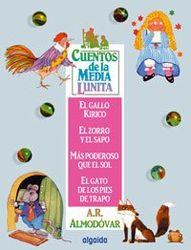 Cuentos de la Media Lunita 1: El gallo Kirico, El zorro y el sapo, Más poderoso que el sol, El gato de los pies de trapo (Cuentos De La Media Lunita / Little Half Moon Stories)