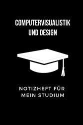 Notizheft für mein Studium: Computervisualistik und Design: 6x9 Notizbuch, ideal für alle Studenten, halte alle wichtigen Notizen zum Studium hier ... als Geschenk für Freunde und Familie geeignet