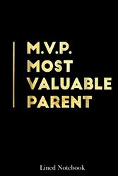 MVP Most Valuable Parent Happy Mother's Day lined notebook: Mother journal notebook, Mothers Day notebook for Mom, Funny Happy Mothers Day Gifts notebook, Mom Diary, lined notebook 120 pages 6x9in
