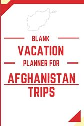 Blank Vacation Planner for your next Trip to Afghanistan: Affordable Travel Gift For Teen Boys Girls or Mums Dads GrandParents For Hindu Or National S'Mores Day Or International Women'S Day