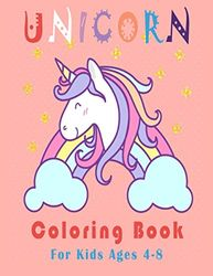 Unicorn Coloring Book: For kids ages 4-8, New and Expanded Edition 50 adorable designs for boys and girls (US edition)