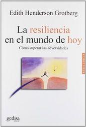 La resiliencia en el mundo de hoy (Psicologia / Resiliencia)