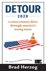 Detour 2020: A Cross-Country Drive Through America's Wrong Turns: 4