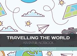 TRAVELLING THE WORLD: ADVENTURE NOTEBOOK