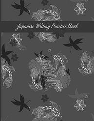 Japanese Writing Practice Book: Genkouyoushi Paper - Large Japanese Kanji Practice Notebook - Writing Practice Book For Japan Kanji Characters and Kana Scripts
