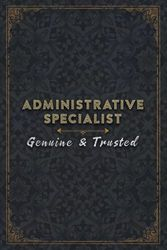 Administrative Specialist Genuine And Trusted Notebook Planner Checklist Journal: Lesson, 120 Pages, 6x9 inch, Management, A5, Lesson, 5.24 x 22.86 cm, To Do, To-Do List, Paycheck Budget