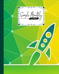 Simple Monthly Planners: Rocket Cover | Pretty Simple Planners Monthly and Year | To Do List, Goals, and Agenda for School, Home and Work by Tracey Ferencz