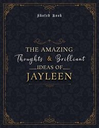 Sketch Book The Amazing Thoughts And Brilliant Ideas Of Jayleen Luxury Personalized Name Cover: Notebook for Drawing, Doodling, Writing, Painting or ... 8.5 x 11 inch, 21.59 x 27.94 cm, A4 size)