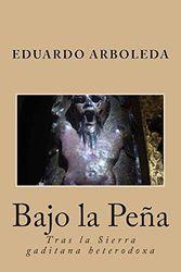 Bajo la Peña: Tras la Sierra gaditana heterodoxa
