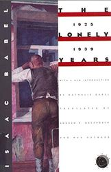The Lonely Years: 1925-1939: Unpublished Stories and Correspondence