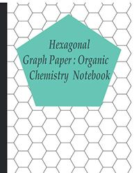 """Hexagonal Graph Paper Organic chemistry: 150 pages, 8.5"""" x 11"""" Inches"""