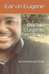Earvin Eugene: Territory: An Extramural Study