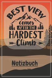 """Notizbuch """"Best View Comes After the Hardest Climb"""": Schönes Notizbuch mit tollem Design als Geschenk für Freund oder Freundin um z.B. beim Camping, ... Erinnerungen und Erlebnisse festzuhalten."""