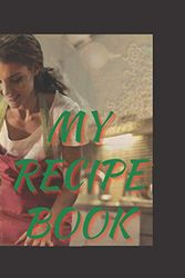 My Recipe Book | Create Your Own Cookbook | 100 pages | My Favorite Family Recipes | Collect the Recipes | Gift For Cook | Notebook for Recipes | My Favorite Recipes