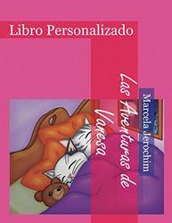 Las Aventuras de Vanesa: Libro Personalizado