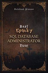 Sql Database Administrator Notebook Planner - Luxury Best Spooky Sql Database Administrator Ever Job Title Working Cover: 6x9 inch, Personal, Wedding, ... Work List, 120 Pages, Daily Organizer, Hour