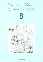 Primeres Planes. Quadern de treball 8 (Prim. Llengua)