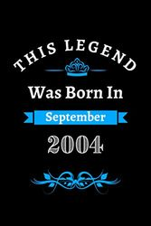 This legend was born in September 2004: Blank Lined Notebook Journal. Perfect Birthday Gift Idea for the person who was born in September 2004 - 120 Pages, 6x9, Soft Cover, Matte Finish.