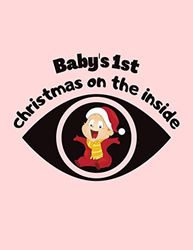 BABY'S 1ST CHRISTMAS ON THE INSIDE: A Journal for Pregnancy and Baby's First Christmas