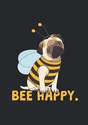 A4 Notizbuch liniert mit Softcover Design: Bee Happy - Lustiges Bienen Mopps Design süßer Hund: 120 linierte DIN A4 Seiten