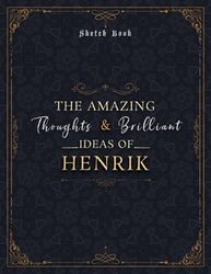 Sketch Book The Amazing Thoughts And Brilliant Ideas Of Henrik Luxury Personalized Name Cover: Notebook for Drawing, Doodling, Writing, Painting or ... 8.5 x 11 inch, 21.59 x 27.94 cm, A4 size)