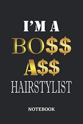 I'm A Boss Ass Hairstylist Notebook: 6x9 inches - 110 dotgrid pages • Greatest Passionate working Job Journal • Gift, Present Idea