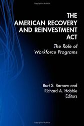 The American Recovery and Reinvestment Act: The Role of Workforce Programs