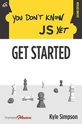 You Don't Know JS Yet: Get Started: 1