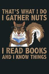 Cute Funny Squirrel That S What I Do Gather Nuts Read Books: Notebook Planner - 6x9 inch Daily Planner Journal, To Do List Notebook, Daily Organizer, 114 Pages