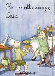 Per molts anys, Laia (Primeres planes)