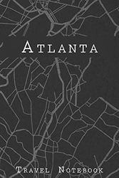 Atlanta Travel Notebook: 6x9 Travel Journal with prompts and Checklists perfect gift for your Trip to Atlanta (United States) for every Traveler