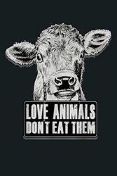 Cow Love Animals Vegan Vegetarian Women Men Kids: Notebook Planner - 6x9 inch Daily Planner Journal, To Do List Notebook, Daily Organizer, 114 Pages
