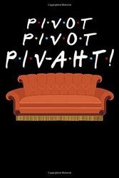 Pivot PIVOT PIVAHT! Friends Dot Graph Paper/Notebook For Women, Men and Children: Paperback - 120 Dot Graph Paper - 6 x 9 Inch