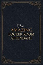 Locker Room Attendant Notebook Planner - One Amazing Locker Room Attendant Job Title Working Cover Checklist Journal: Goals, Daily, Teacher, A5, ... Lesson, Over 110 Pages, 5.24 x 22.86 cm