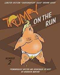 Trumpy On The Run
