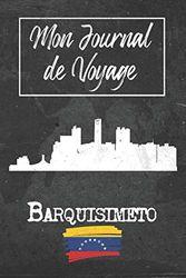 Mon Journal de Voyage Barquisimeto: 6x9 Carnet de voyage I Journal de voyage avec instructions, Checklists et Bucketlists, cadeau parfait pour votre ... (Venezuela) et pour chaque voyageur.