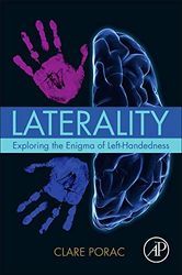 Laterality: Exploring the Enigma of Left-Handedness