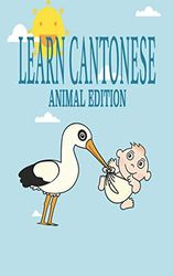Learn Cantonese, Animal Edition: Language learning exercise workbook to learn Traditional Chinese Characters for your Bilingual kids