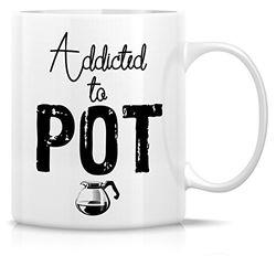 Retreez Funny Tasse–Addicted To Topf, Weed 11Oz Keramik Kaffee Becher–Lustige, Sarkasmus, Sarkastisch, motivierend, inspirierend Geschenke Geburtstag für Freunde, Kollegen, Geschwister, Vater, Mutter