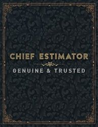 Chief Estimator Genuine And Trusted Lined Notebook Journal: 21.59 x 27.94 cm, A4, College, 110 Pages, Planner, Planning, Management, To Do List, 8.5 x 11 inch, Work List