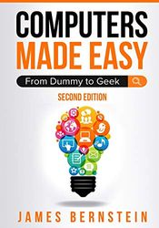 Computers Made Easy: From Dummy To Geek: 1