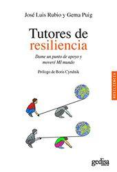 Tutores de resiliencia: Dame un punto de apoyo y moveré MI mundo: 100620 (PSICOLOGÍA / RESILIENCIA)