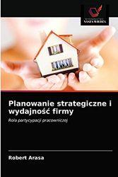 Planowanie strategiczne i wydajnośc firmy