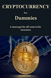 CRYPTOCURRENCY For Dummies: A must get for all want to be investors
