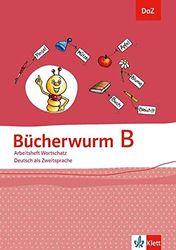 Bücherwurm B: Arbeitsheft Wortschatz Klasse 1-4 (DaZ. Deutsch als Zweitsprache)