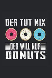 Donuts und Süßigkeiten Naschen Sprüche: Notizbuch 7x9